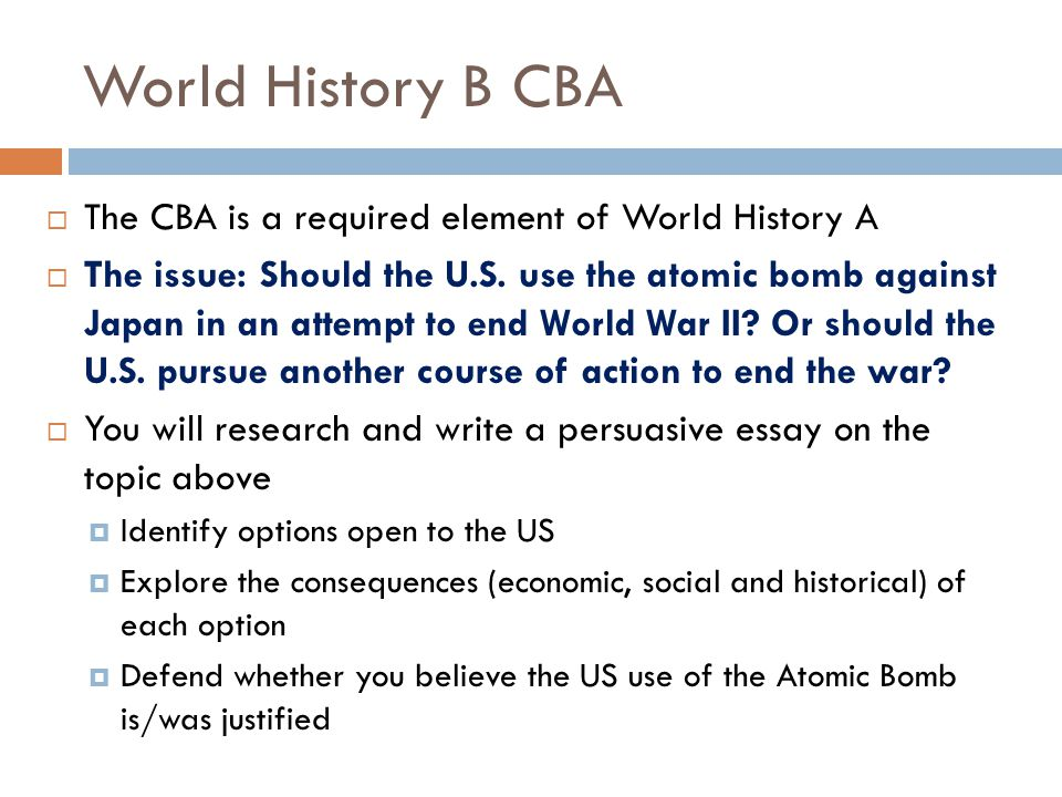 World History B CBA The CBA is a required element of World History A