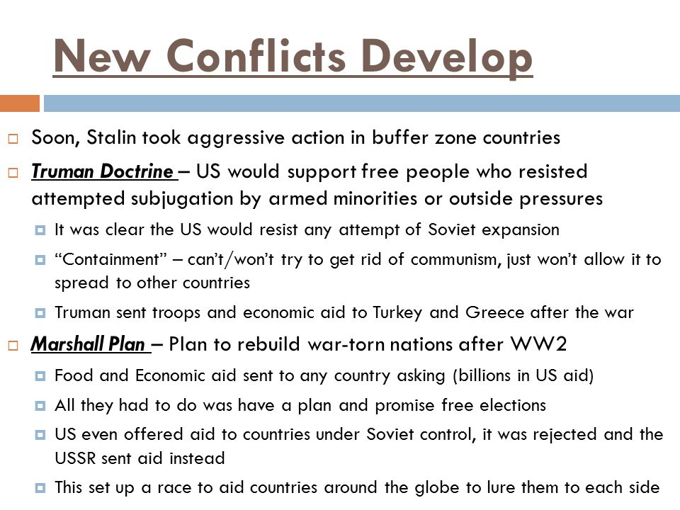 New Conflicts Develop Soon, Stalin took aggressive action in buffer zone countries.