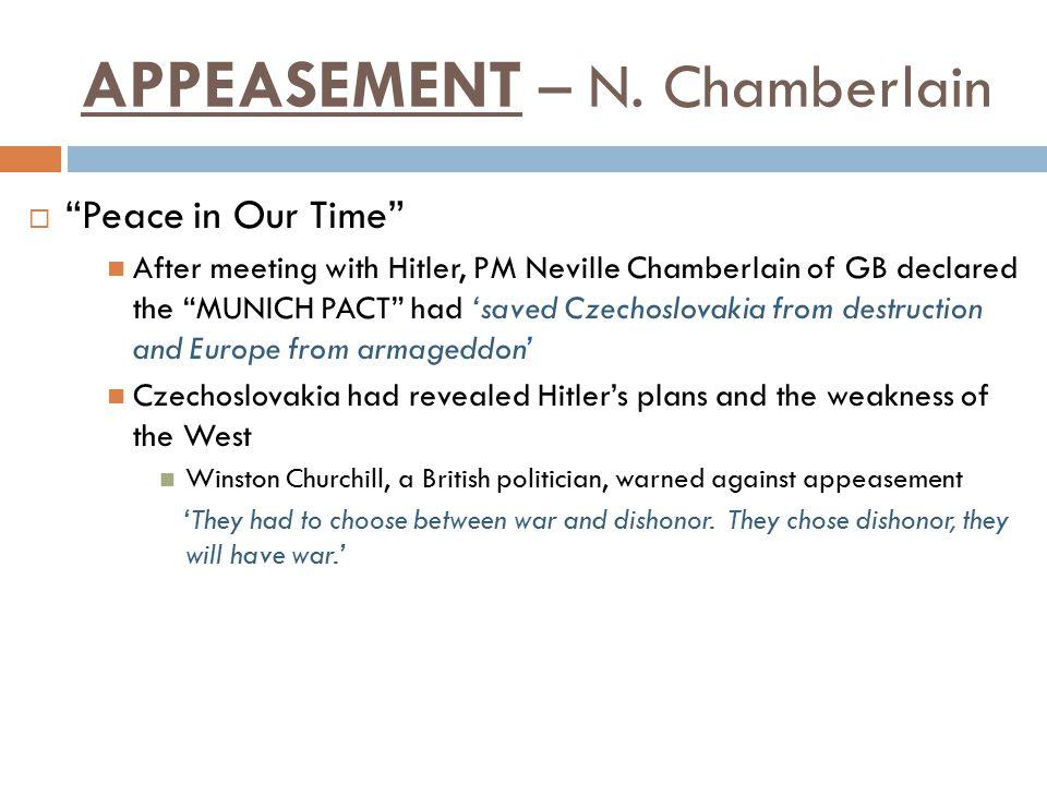 APPEASEMENT – N. Chamberlain