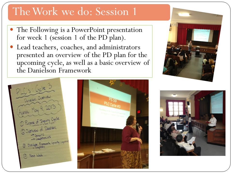 The Work we do: Session 1 The Following is a PowerPoint presentation for week 1 (session 1 of the PD plan).