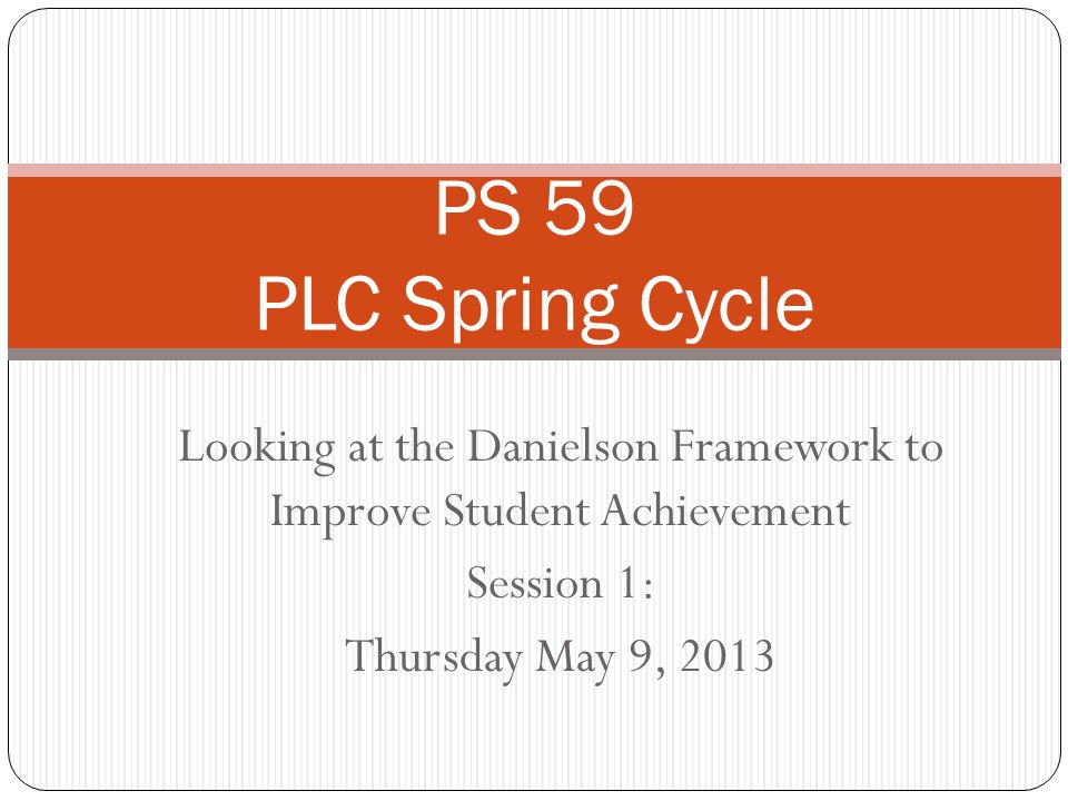 Looking at the Danielson Framework to Improve Student Achievement