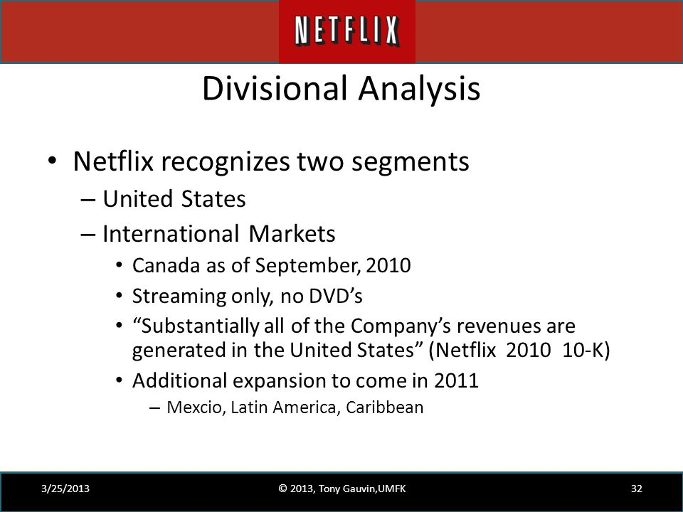 Divisional Analysis Netflix recognizes two segments United States