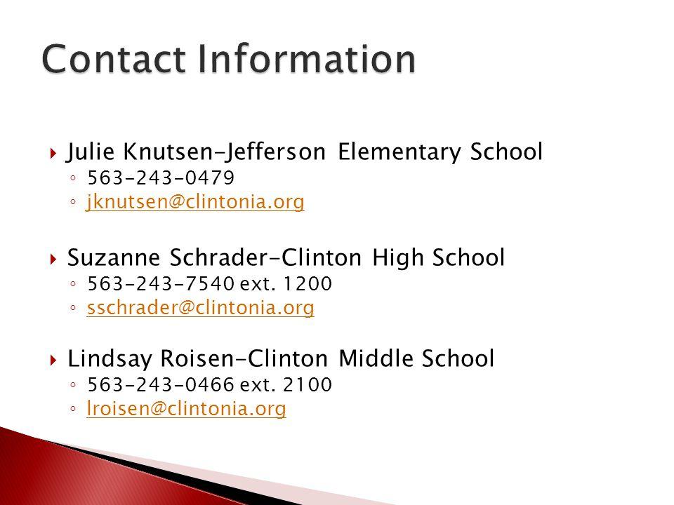 Contact Information Julie Knutsen-Jefferson Elementary School. 563-243-0479. jknutsen@clintonia.org.