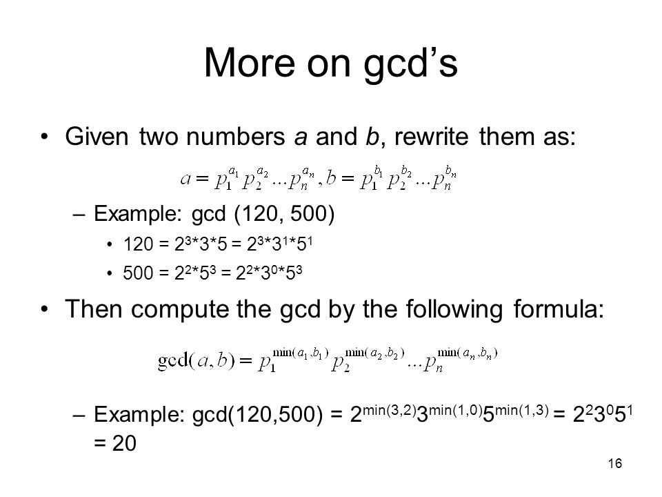 More on gcd's Given two numbers a and b, rewrite them as: