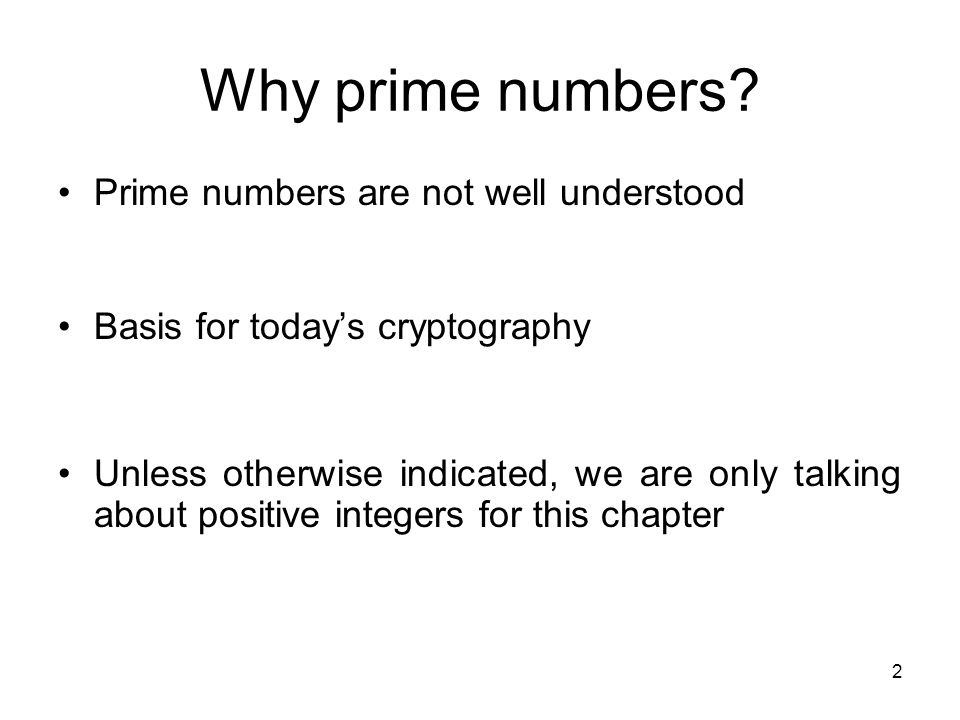 Why prime numbers Prime numbers are not well understood