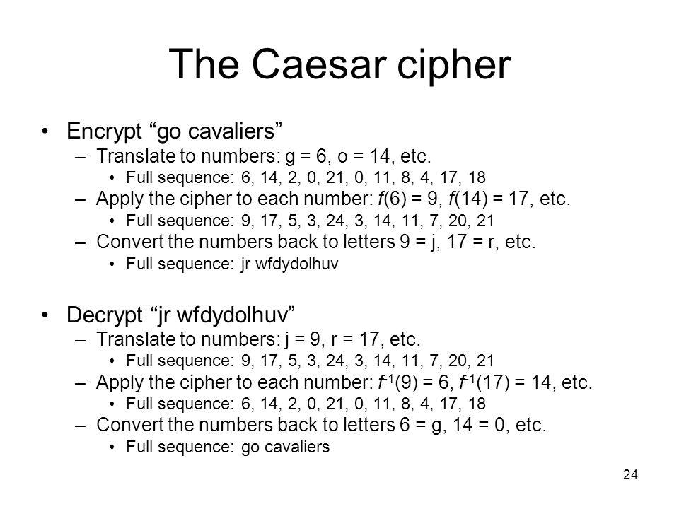 The Caesar cipher Encrypt go cavaliers Decrypt jr wfdydolhuv