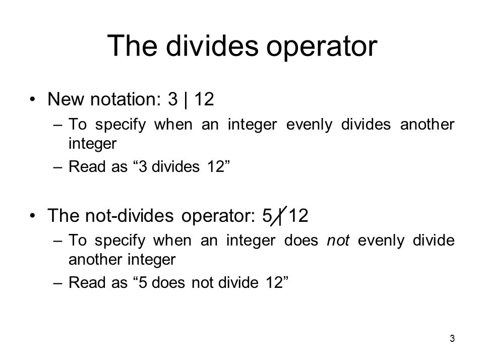 The divides operator New notation: 3 | 12
