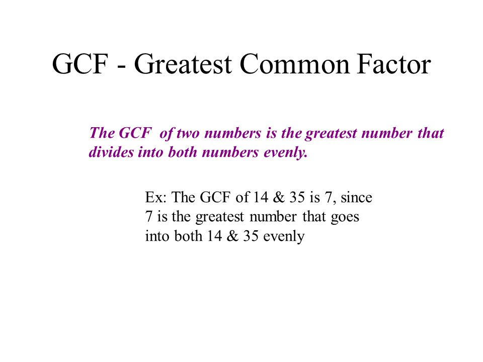 GCF - Greatest Common Factor