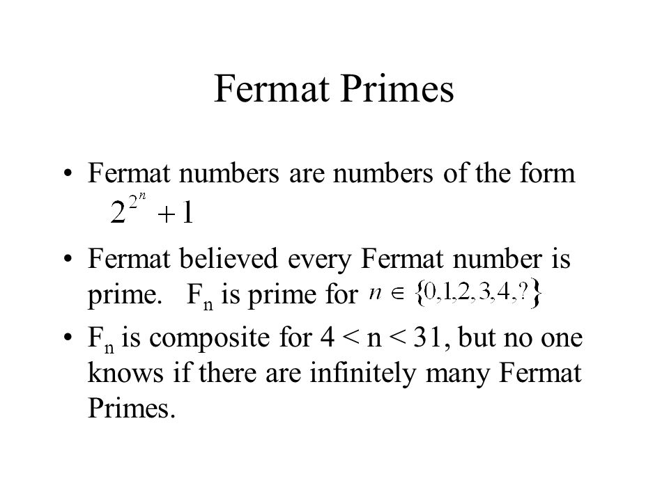 Fermat Primes Fermat numbers are numbers of the form
