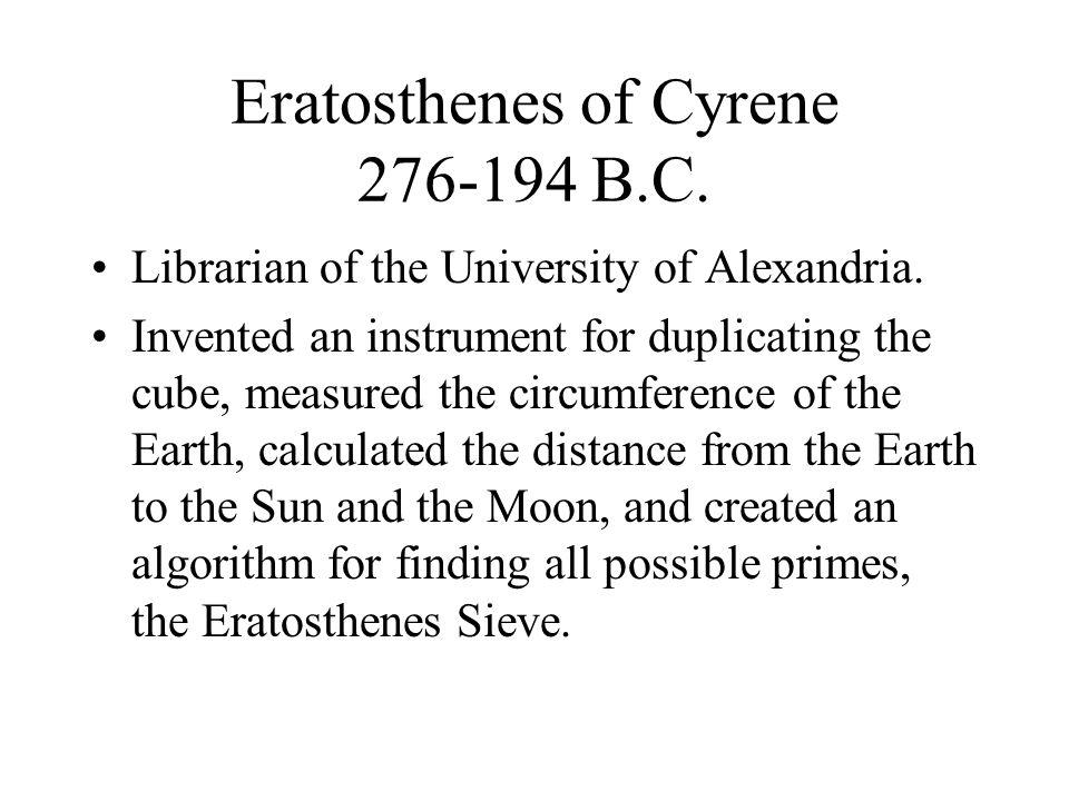 Eratosthenes of Cyrene 276-194 B.C.