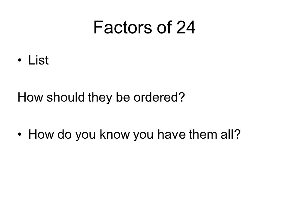 Factors of 24 List How should they be ordered