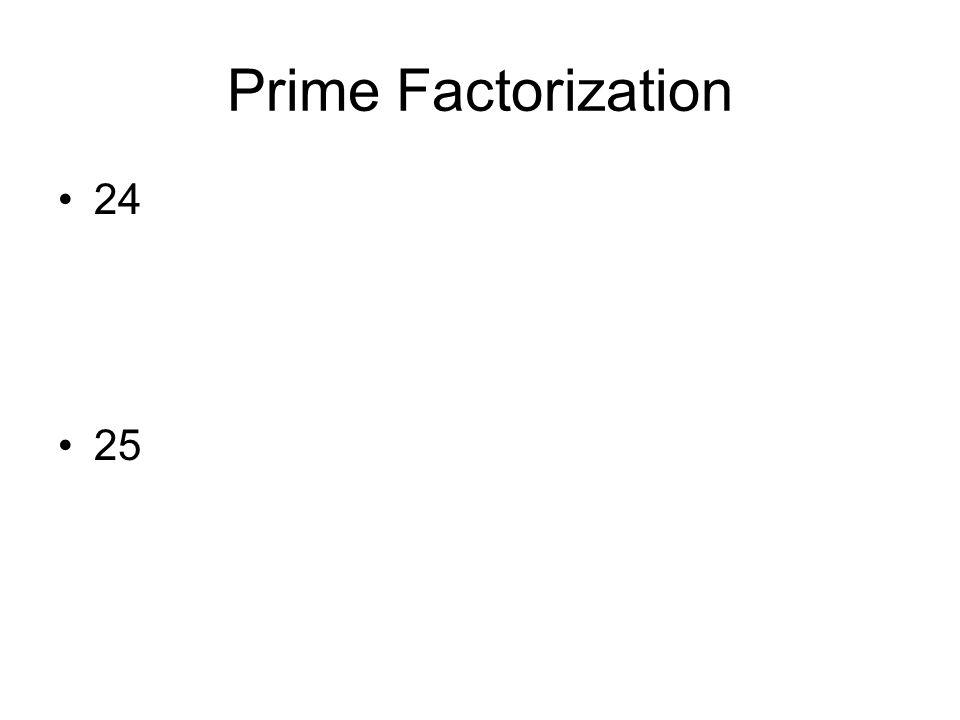Prime Factorization 24 25