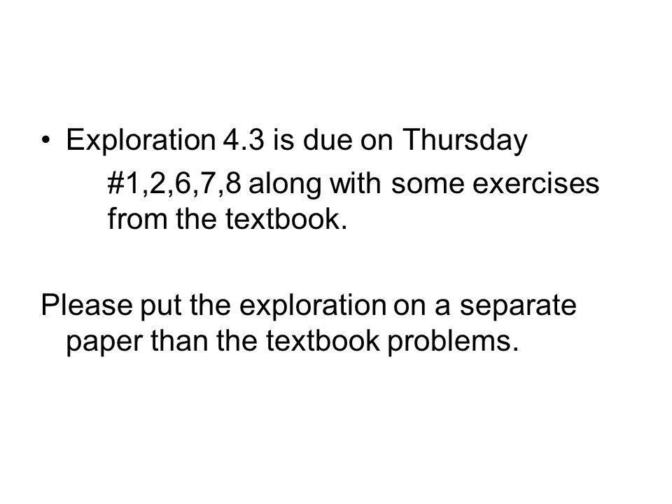 Exploration 4.3 is due on Thursday