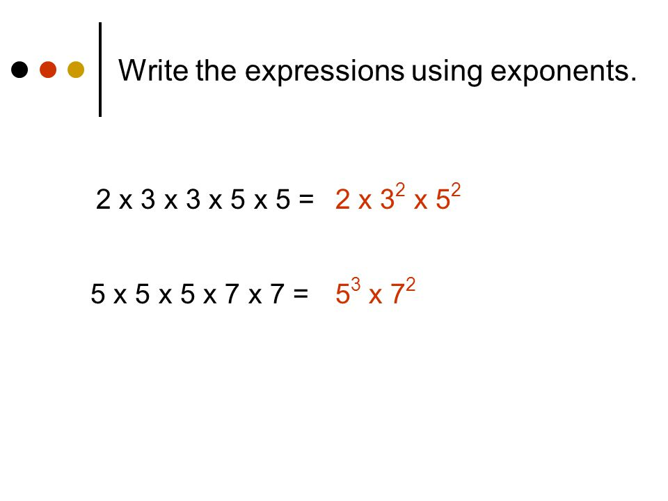 Write the expressions using exponents.
