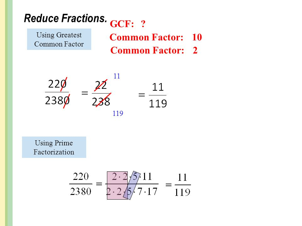 Reduce Fractions. GCF: Common Factor: 10 Common Factor: 2
