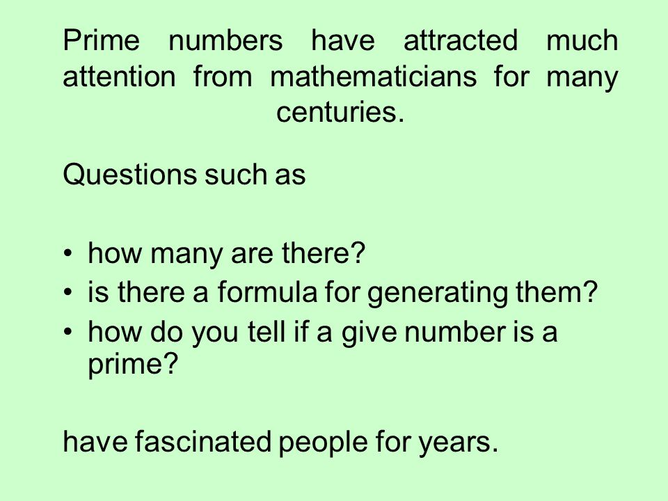Prime numbers have attracted much attention from mathematicians for many centuries.