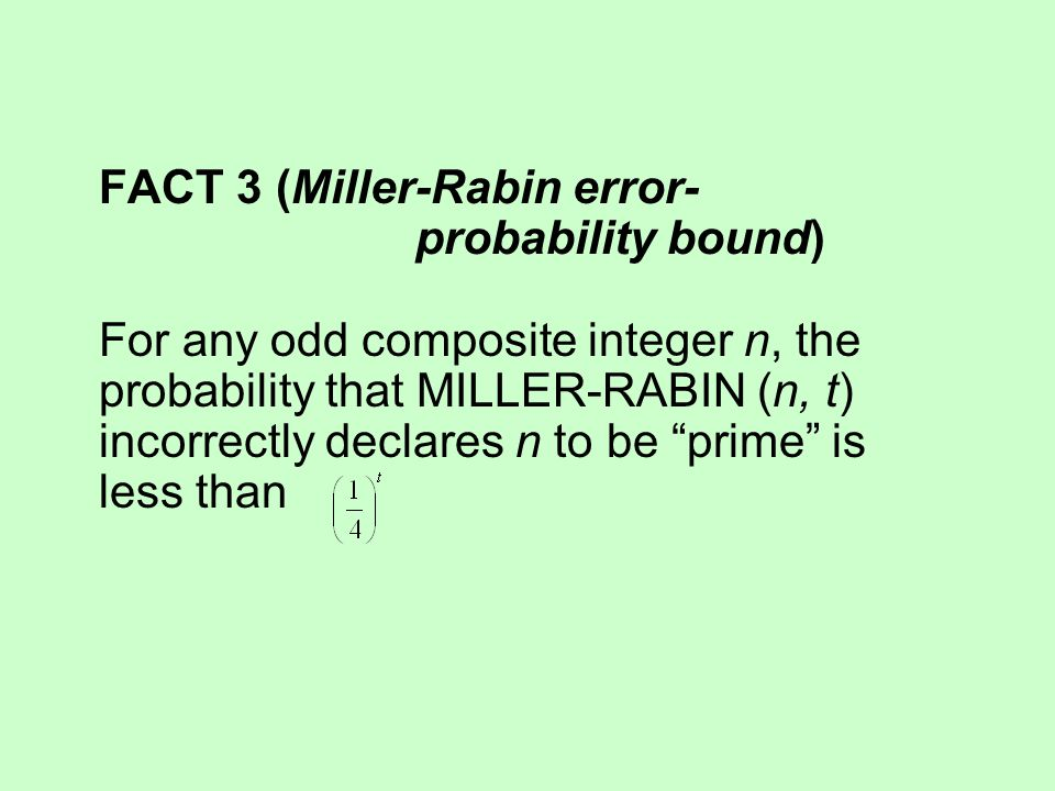 FACT 3 (Miller-Rabin error-