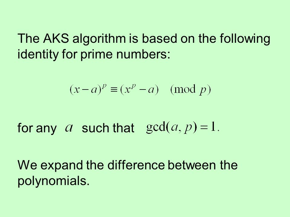 The AKS algorithm is based on the following identity for prime numbers: