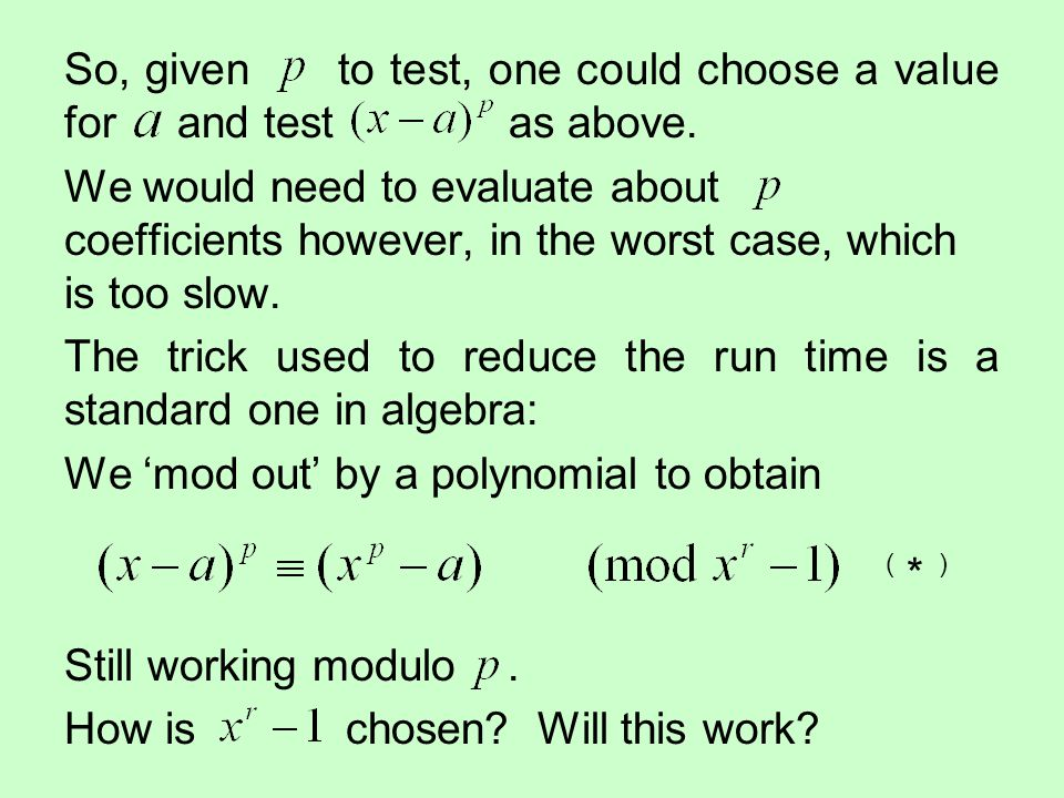 So, given to test, one could choose a value for and test as above.