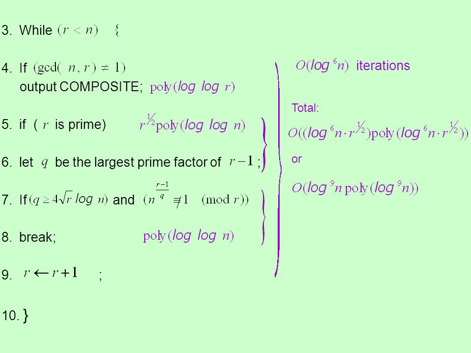 let be the largest prime factor of ; If and break; ; } iterations