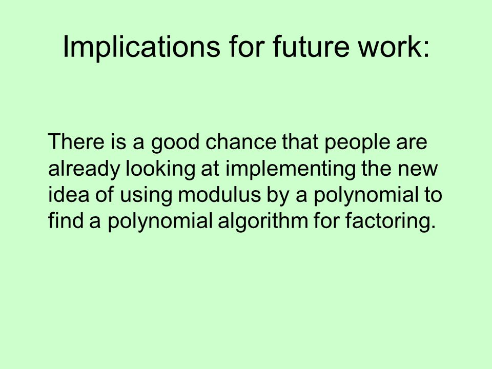 Implications for future work:
