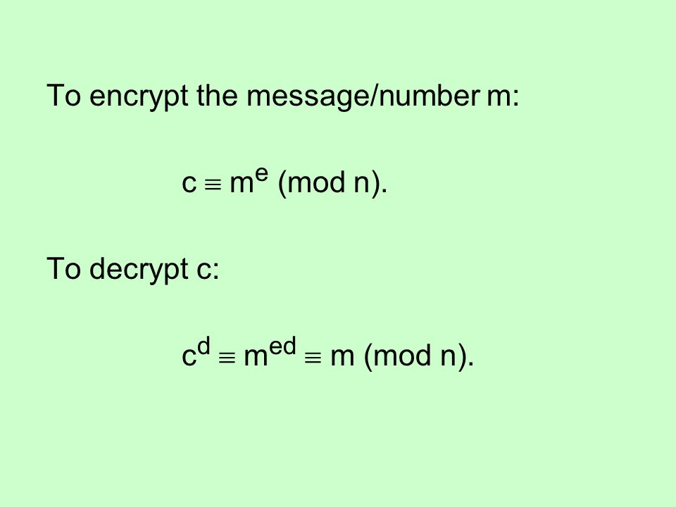 To encrypt the message/number m: