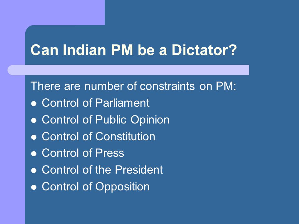 Can Indian PM be a Dictator