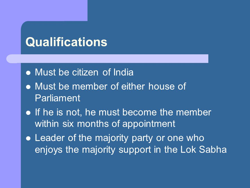 Qualifications Must be citizen of India