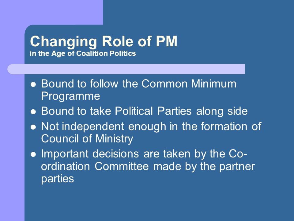 Changing Role of PM in the Age of Coalition Politics