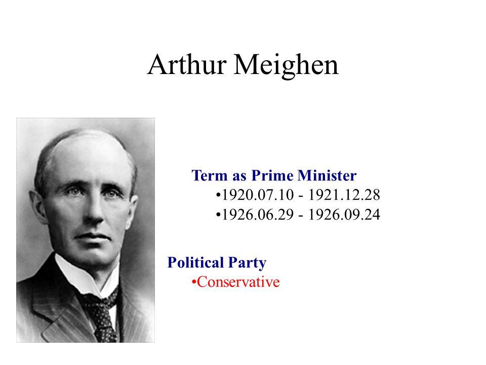 Arthur Meighen Term as Prime Minister 1920.07.10 - 1921.12.28