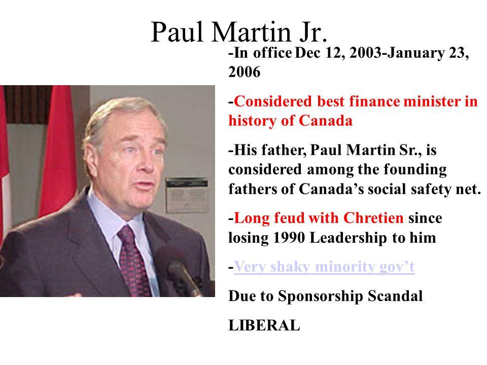 Paul Martin Jr. -In office Dec 12, 2003-January 23, 2006