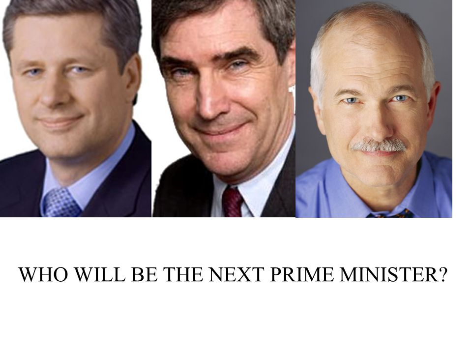 WHO WILL BE THE NEXT PRIME MINISTER