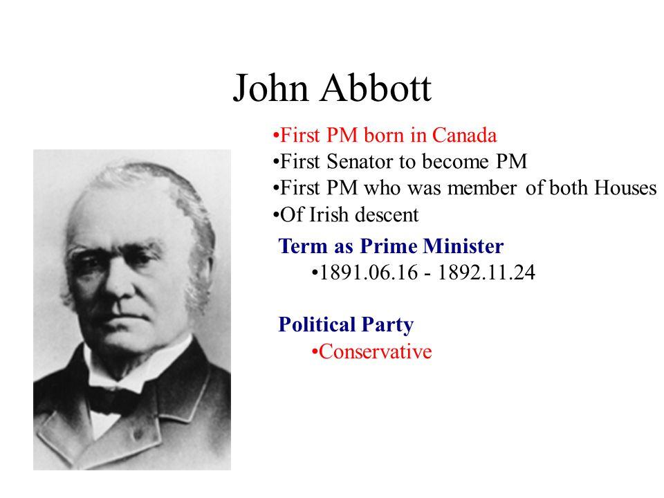 John Abbott First PM born in Canada First Senator to become PM
