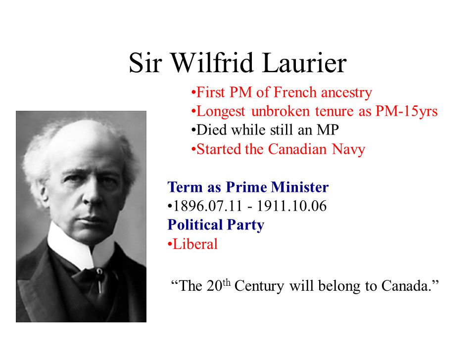 Sir Wilfrid Laurier First PM of French ancestry