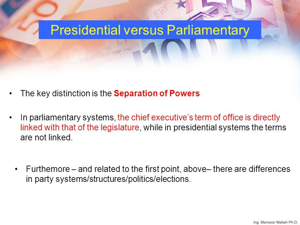 Presidential versus Parliamentary