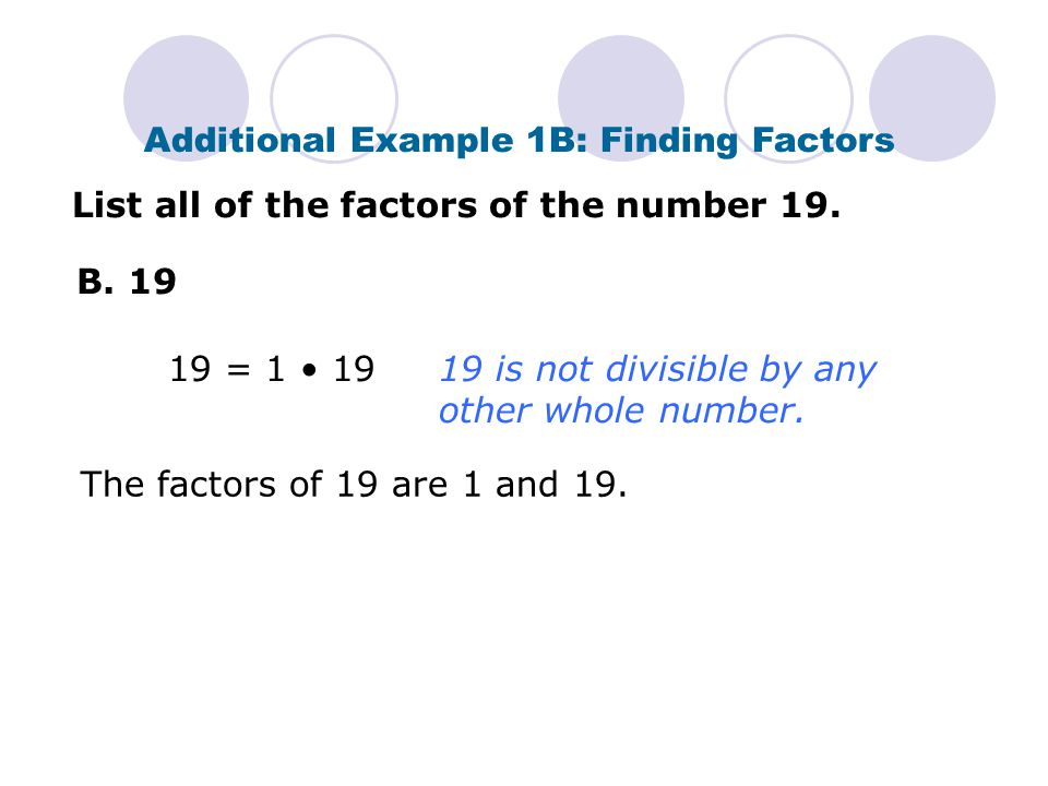 Additional Example 1B: Finding Factors