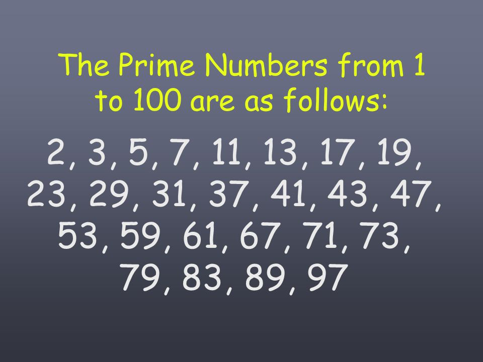 The Prime Numbers from 1 to 100 are as follows: