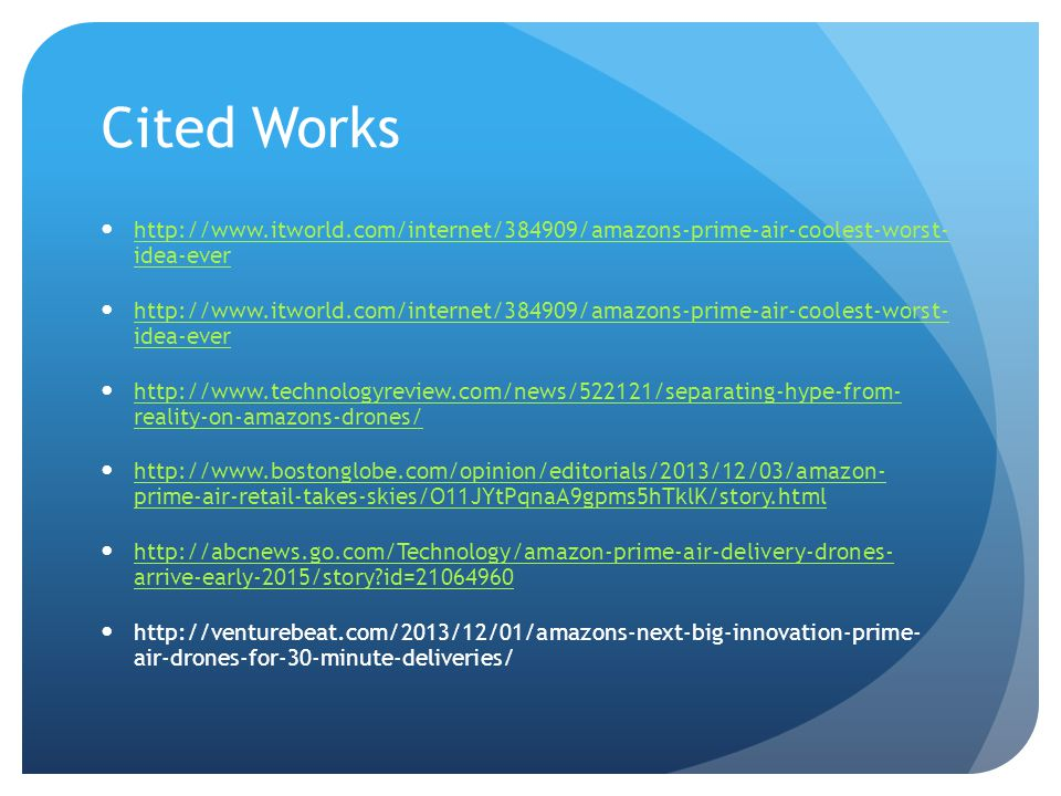 Cited Works http://www.itworld.com/internet/384909/amazons-prime-air-coolest-worst- idea-ever.
