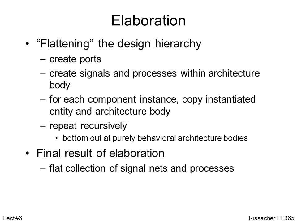 Elaboration Flattening the design hierarchy