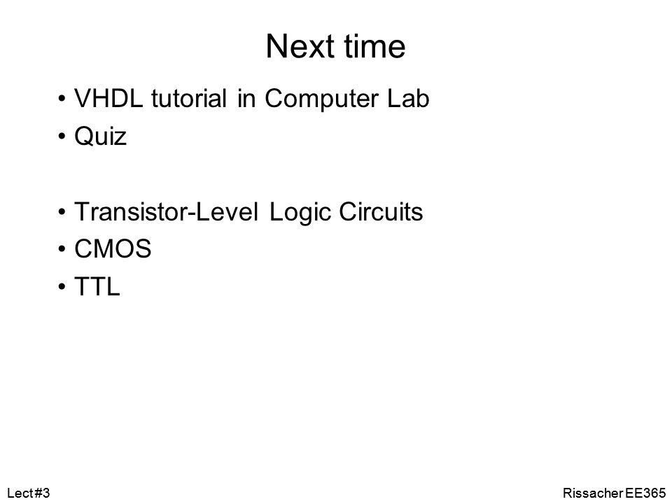 Next time VHDL tutorial in Computer Lab Quiz