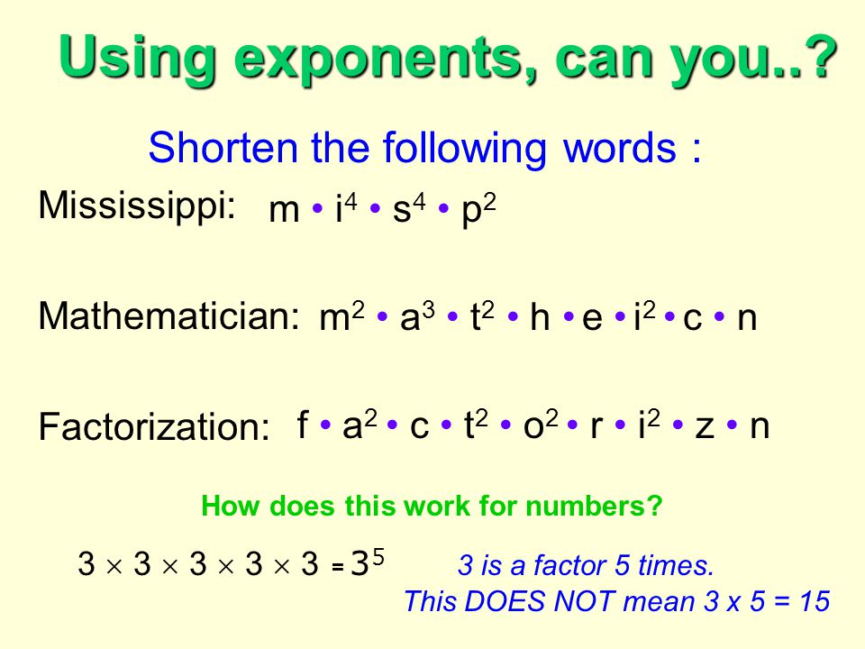 Using exponents, can you..