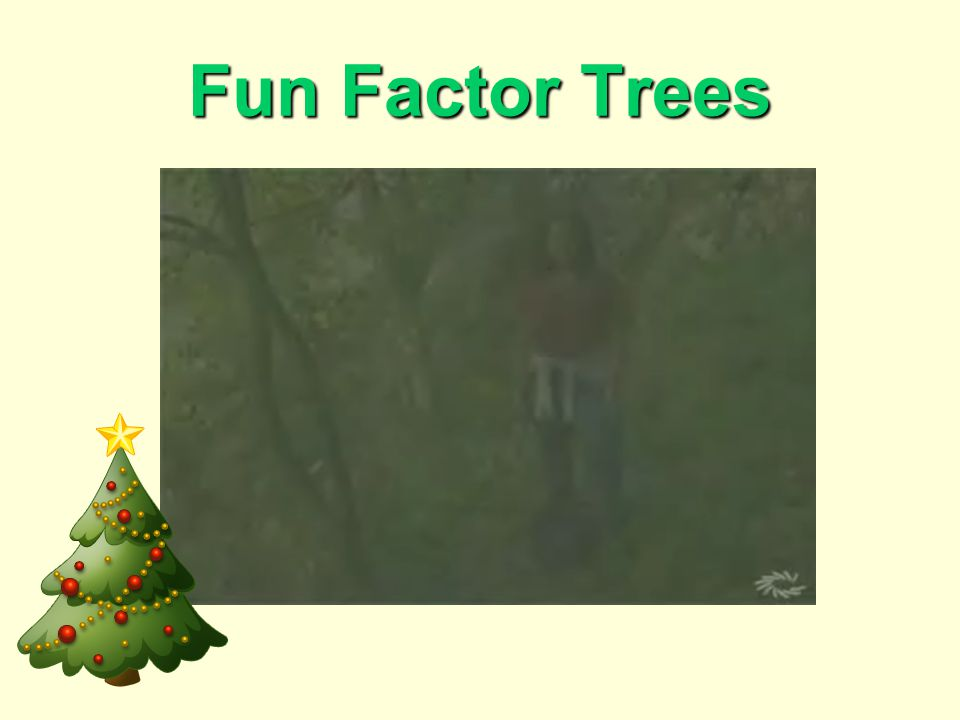 Fun Factor Trees