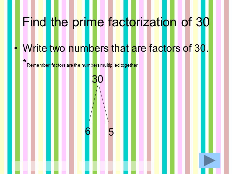 Find the prime factorization of 30