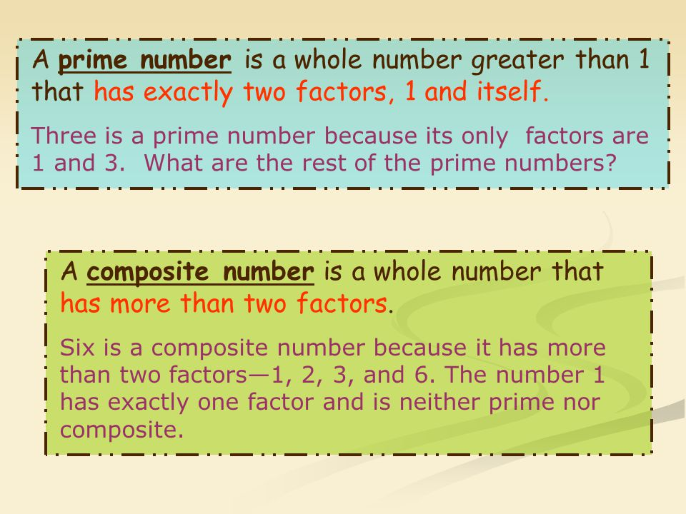 A composite number is a whole number that has more than two factors.