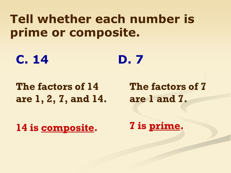 Tell whether each number is prime or composite.