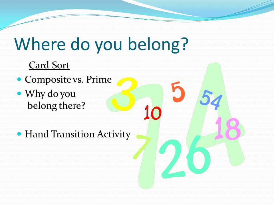 Where do you belong Card Sort Composite vs. Prime
