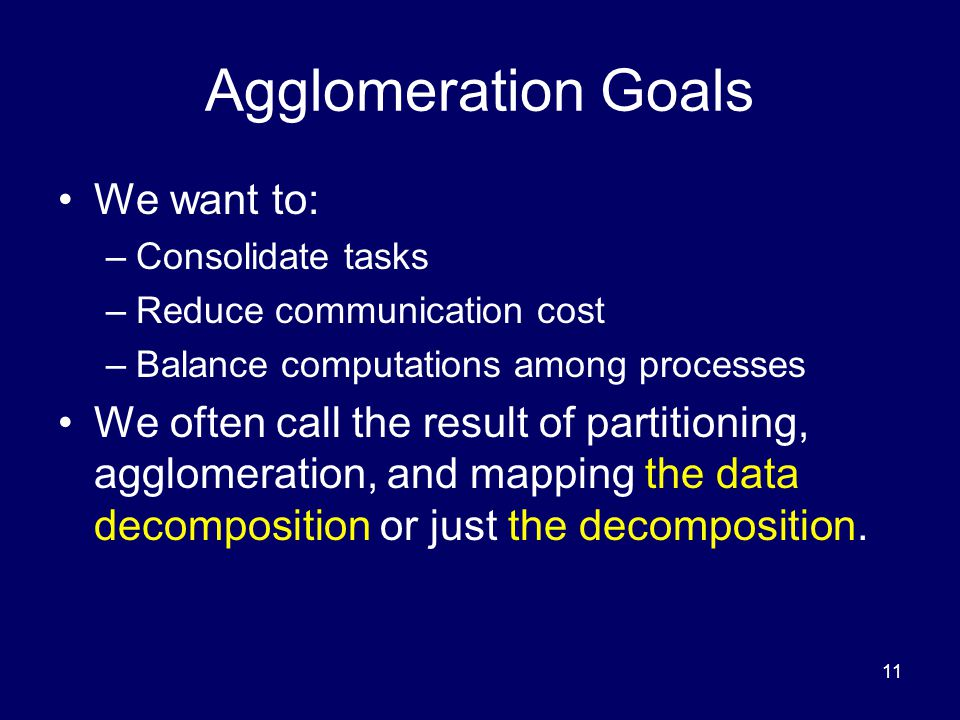 Agglomeration Goals We want to: