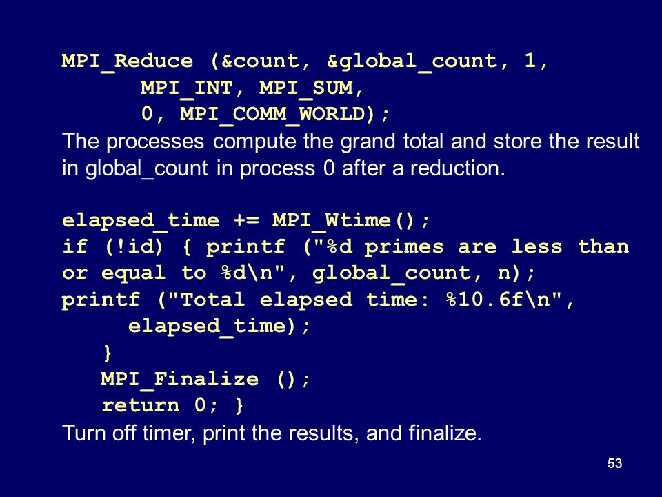 MPI_Reduce (&count, &global_count, 1, MPI_INT, MPI_SUM,