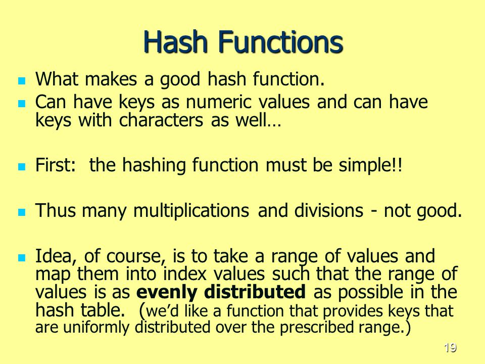 Hash Functions What makes a good hash function.
