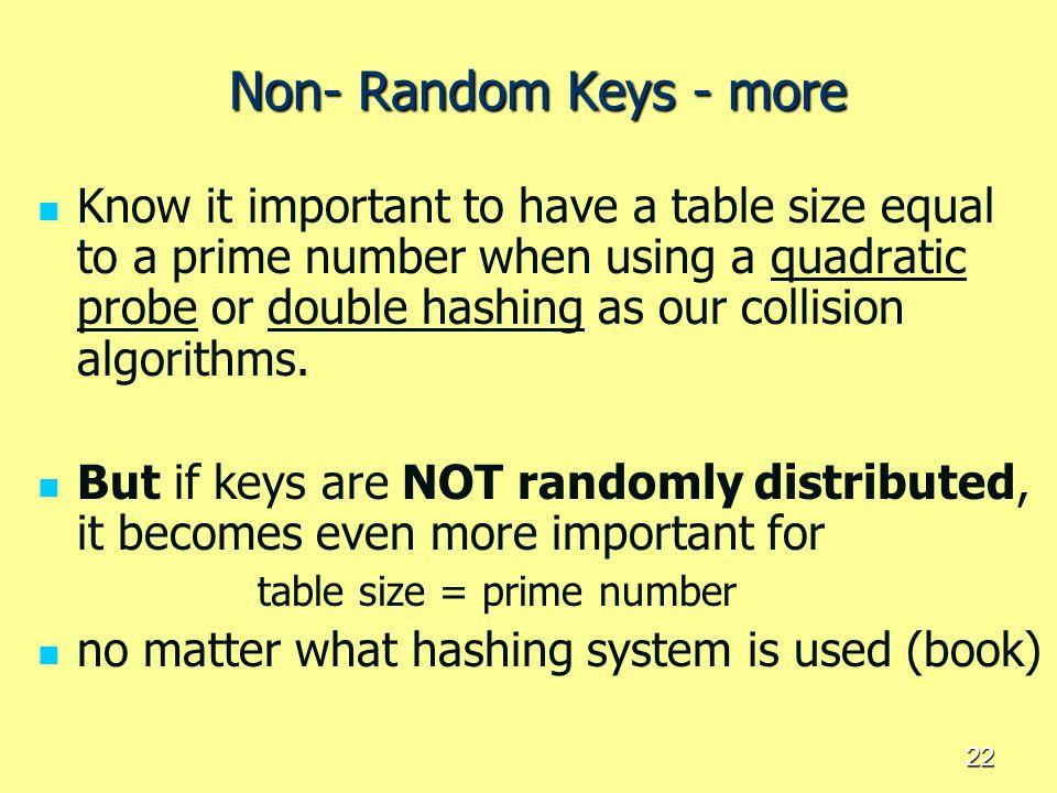 Non- Random Keys - more